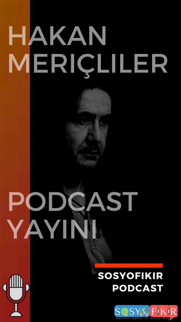 hakan meriçliler ile podcast yayını